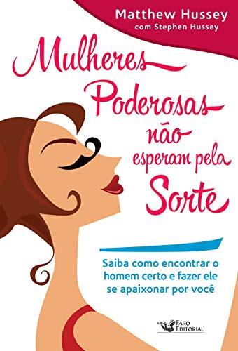 9788562409325: Mulheres Poderosas não Esperam Pela Sorte (Em Portuguese do Brasil)