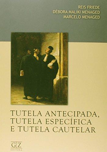 9788562490668: Tutela Antecipada,Tutela Especifica E Tutela Cautelar (Em Portuguese do Brasil)