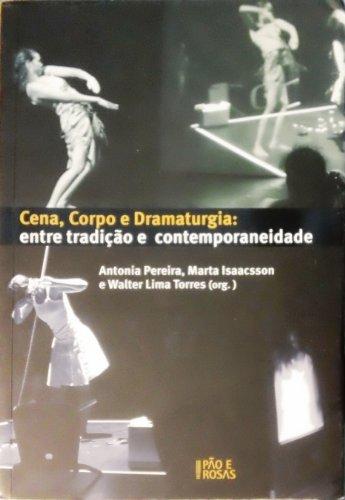 Cena, Corpo e Dramaturgia: entre tradicao e: Antonia Pereira, Marta