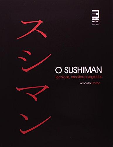 9788562564161: O Sushiman. Tecnicas, Receitas E Segredos (Em Portuguese do Brasil)