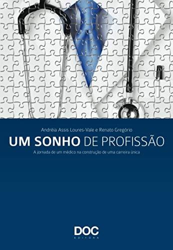 9788562608100: Sonho de Profissao, Um: A Jornada de um Medico na Construcao de uma Carreira unica
