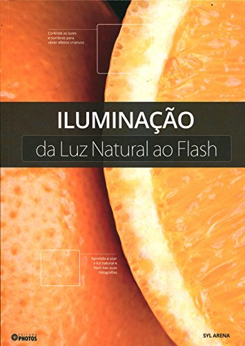 9788562626647: Iluminacao: Da Luz Natural ao Flash
