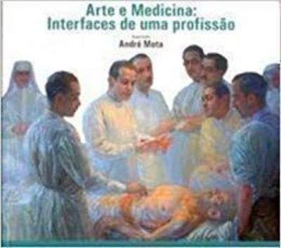 Arte e medicina : interfaces de uma: Mota, AndrÃ