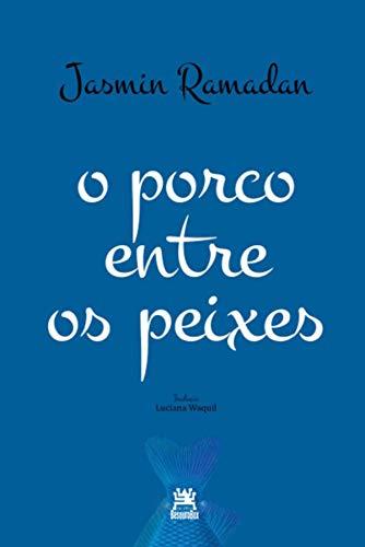 O Porco Entre os Peixes (Em Portuguese: Jasmin Ramadan