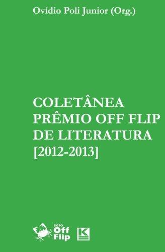 Coletanea Premio Off Flip de Literatura 2012-2013: OvÃdio Poli Junior