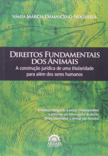 9788562741517: Direitos Fundamentais dos Animais: A Construcao Jur'dica de Uma Titularidade Para Alem dos Seres Humanos