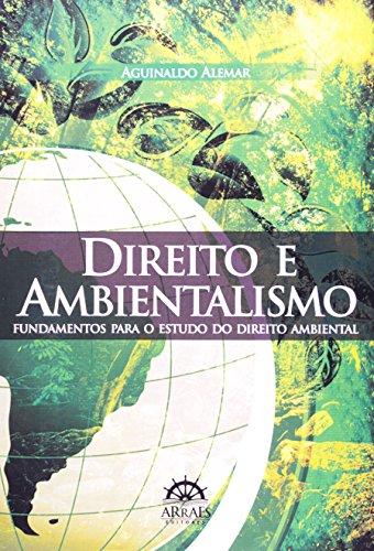 9788562741975: Direito e Ambientalismo: Fundamentos para o Estudo do Direito Ambiental