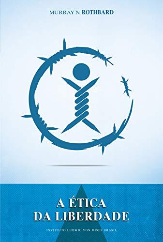 9788562816048: A Ética da Liberdade (Portuguese Edition)