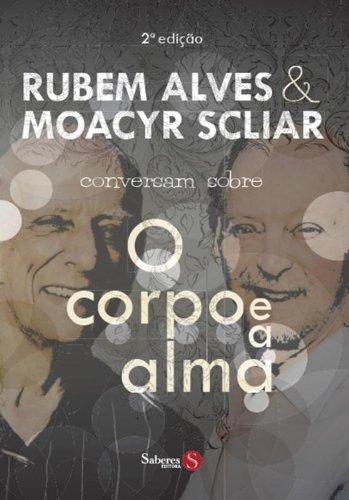 9788562844089: Rubem Alves & Moacyr Scliar Conversam Sobre O Corpo E a Alma: Uma Abordagem Maedico-Literaaria