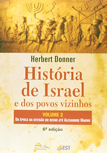 9788562865411: Historia de Israel e dos Povos Vizinhos: Da epoca da Divisao do Reino Ate Alexandre Magno - Vol.2