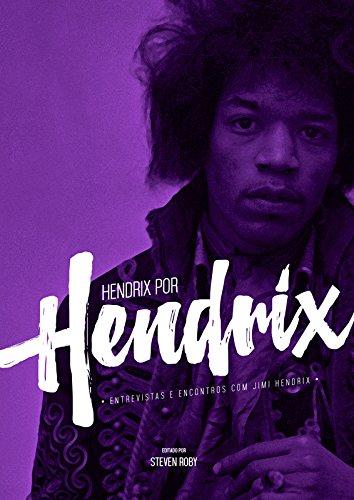 9788562885617: Hendrix Por Hendrix: Entrevistas e Encontros com Jimi Hendrix