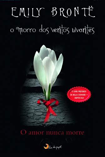 9788563066022: Morro dos Ventos Uivantes: O Amor Nunca Morre. . . (Em Portugues do Brasil)