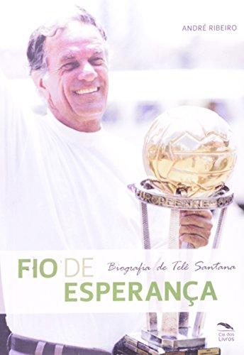 9788563163370: Fio de Esperanca: Biografia de Tele Santana