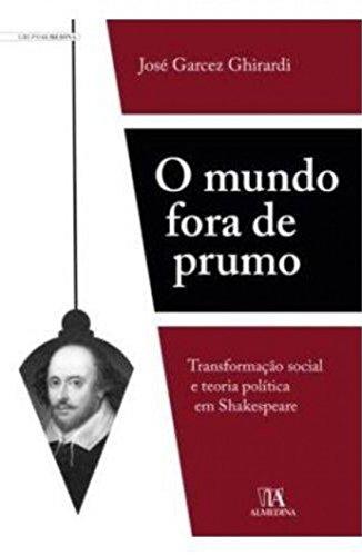 9788563182128: Mundo Fora de Prumo: Transformacao Social e Teoria Politica em Shakespeare