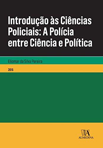 9788563182784: Introducao as Ciencias Policiais- A Policia Entre Ciencia e Politica