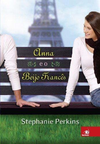 9788563219329: Anna e O Beijo Frances - Anna And The French Kiss (Em Portugues do Brasil)