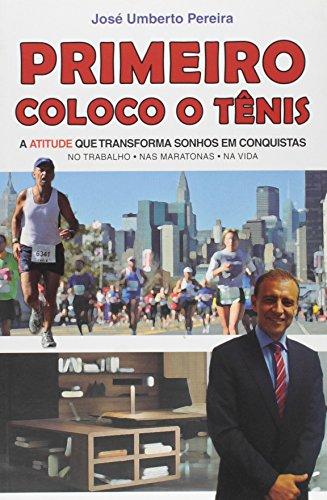 9788563249661: Primeiro Coloco o Tenis: A Atitude Que Transforma Sonhos em Conquistas