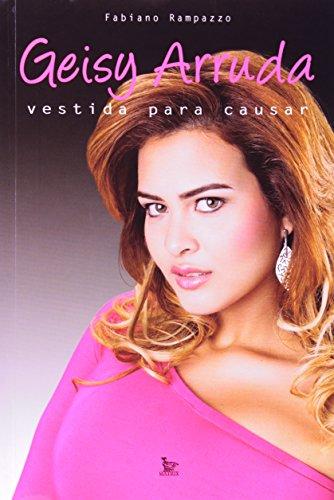 9788563536129: Geisy Arruda - Vestida Para Causar (Em Portuguese do Brasil)