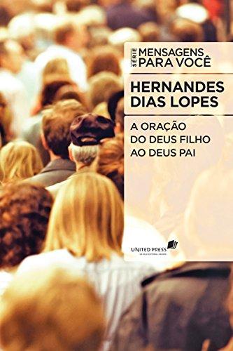 9788563563064: A Oração do Deus Filho ao Deus Pai - Série Mensagens Para Você (Em Portuguese do Brasil)