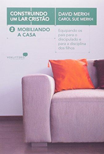 9788563563569: Mobiliando A Casa - Série Construindo Um Lar Cristao (Em Portuguese do Brasil)