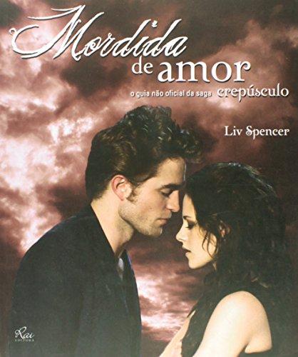 9788563672506: Mordida de Amor: Bastidores da Saga Crepœsculo