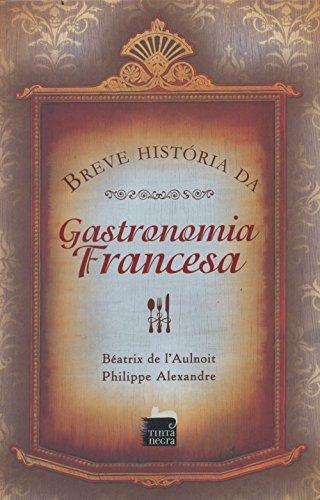 9788563876393: Breve Historia da Gastronomia Francesa (Em Portugues do Brasil)