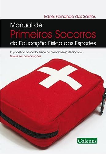 9788563960085: Manual de Primeiros Socorros da Educacao Fisica aos Esportes: O Papel do Educador Fisico no Atendimento de Socorro