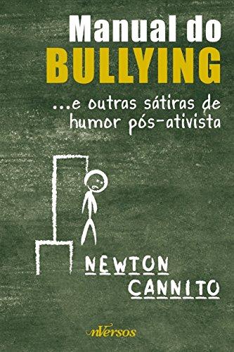 9788564013803: Manual do Bullying: ... E Outras Satiras de Humor Pos-ativista