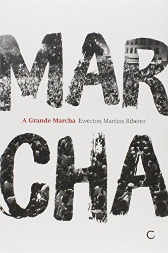 9788564022447: Grande Marcha, A
