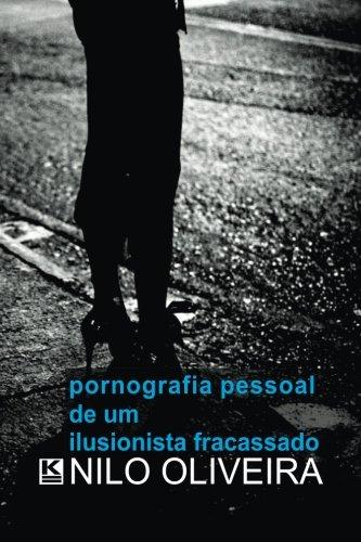 9788564046993: Pornografia Pessoal de um ilusionista fracassado (Portuguese Edition)