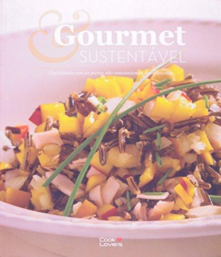9788564208001: Gourmet e Sustentável. Cozinhando com as Partes não Convencionais dos Alimentos (Em Portuguese do Brasil)