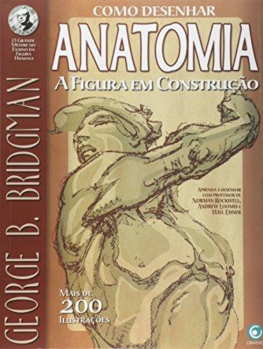 9788564249912: Como Desenhar Anatomia. A Figura em Construção (Em Portuguese do Brasil)