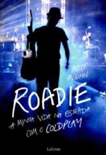 9788564264465: Roadie: A Minha Vida Na Estrada Com O Coldplay