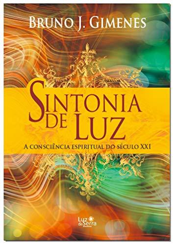 9788564463110: Sintonia de Luz. A Consciência Espiritual do Século XXI (Em Portuguese do Brasil)