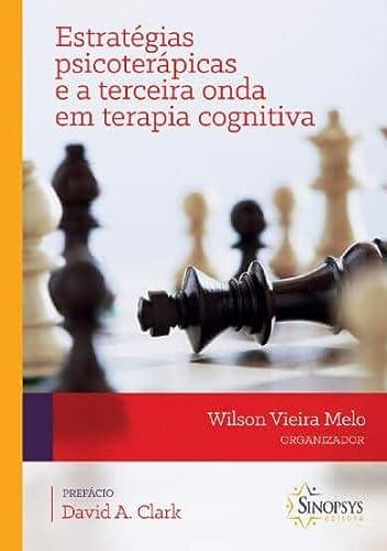 9788564468184: Estratégias Psicoterápicas e a Terceira Onda em Terapia Cognitiva (Em Portuguese do Brasil)