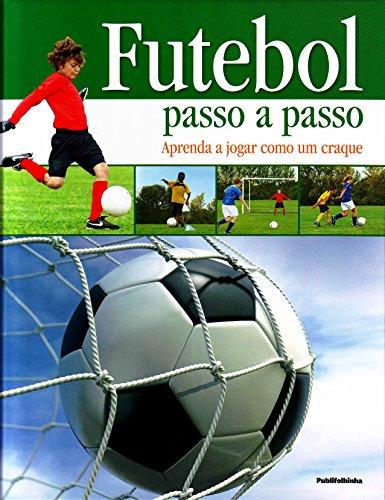 9788564517165: Futebol Passo a Passo (Em Portuguese do Brasil)