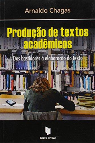 9788564530041: Producao de Textos Academicos: Dos Bastidores a Elaboracao do Texto