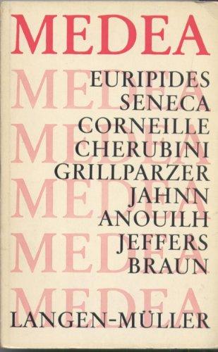 9788564615250: Medea: Euripides - Seneca - Corneille - Cherubini - Grillparzer - Jahnn - Anouilh - Jeffers - Braun (Theater der Jahrhunderte. Vollständige Dramentexte)