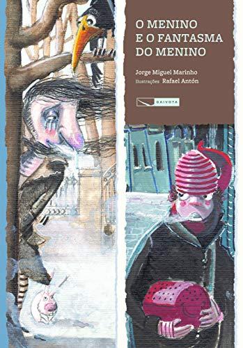 9788564816381: Menino e o Fantasma do Menino, O