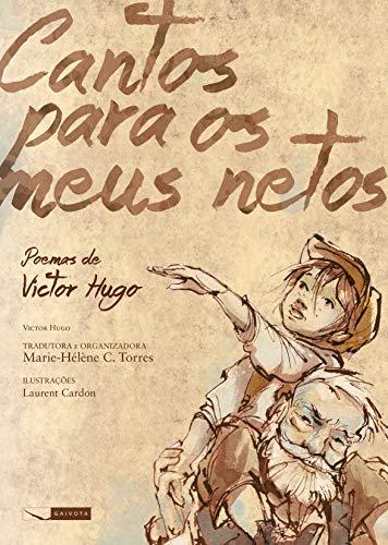 9788564816565: Cantos Para os Meus Netos: Poemas de Victor Hugo