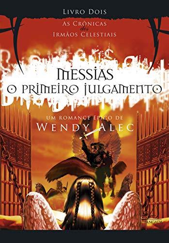 9788564850729: Messias: O Primeiro Julgamento - Vol.2 - Serie As Crªnicasa dos Irmaos Celestiais