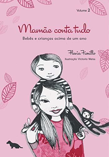 9788565056083: Mamae Conta Tudo: Bebes e Criancas Acima de um Ano - Vol.2
