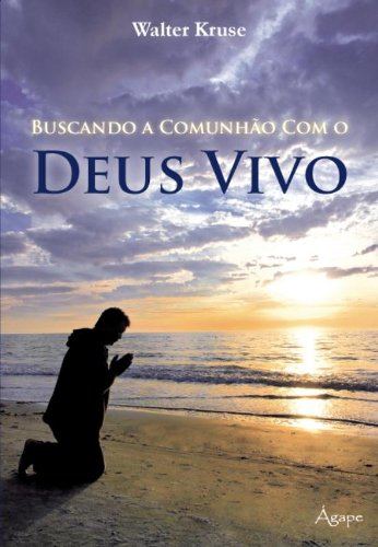 9788565105224: Buscando a Comunhao Com o Deus Vivo