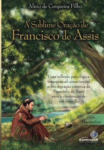 9788565109130: A Sublime Oracao de Francisco de Assis