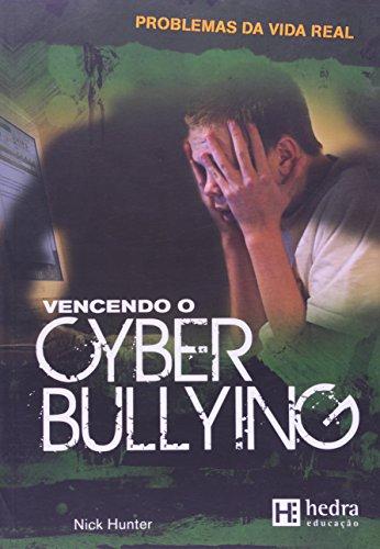 9788565206464: Vencendo o Cyber Bullying - Colecao Problemas da Vida Real