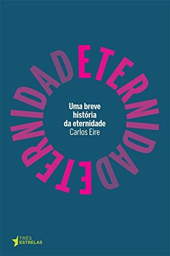 9788565339124: Uma Breve Historia da Eternidade (Em Portugues do Brasil)