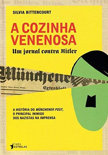 9788565339155: Cozinha Venenosa: Um Jornal Contra Hitler (Em Portugues do Brasil)
