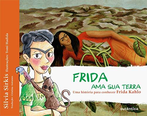 9788565381666: Frida Ama Sua Terra. Uma História Para Conhecer Frida Kahlo (Em Portuguese do Brasil)