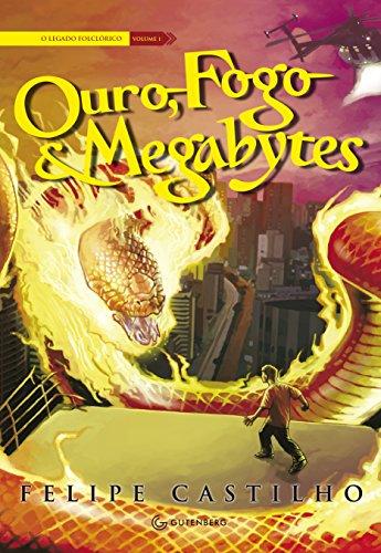 9788565383134: Ouro, Fogo & Megabytes - Vol.1 - Serie O Legado Folclorico