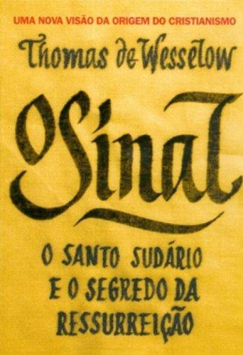 Sinal, O. O Santo sudário e o: De Wesselow, Thomas: